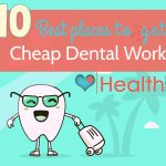 10 Best Places to Get Cheap Dental Work